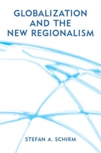 Schirm, Stefan Globalization and the New Regionalism