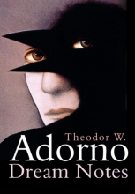 Adorno, Theodor W. Dream Notes