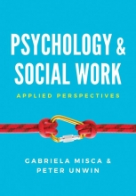 Misca, Gabriela,   Unwin, Peter Psychology and Social Work