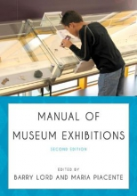 Lord, Barry Manual of Museum Exhibitions