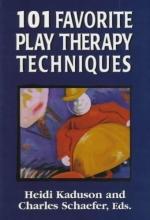 Heidi Kaduson,   Charles Schaefer 101 Favorite Play Therapy Techniques
