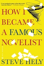 Hely, Steve How I Became a Famous Novelist