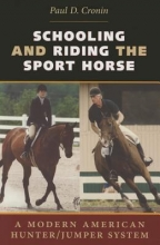 Cronin, Paul D. Schooling and Riding the Sport Horse