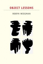 Wiegman, Robyn Object Lessons