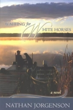 Jorgenson, Nathan Waiting for White Horses