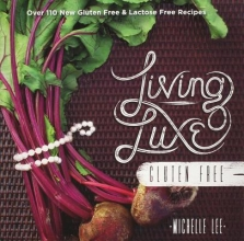 Lee, Michelle Living Luxe Gluten Free