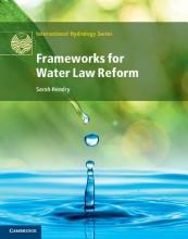 Hendry, Sarah Frameworks for Water Law Reform