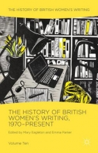 The History of British Women`s Writing, 1970-Present
