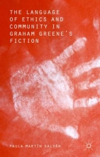 Salvan, Paula Martin The Language of Ethics and Community in Graham Greene`s Fiction