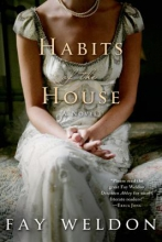 Weldon, Fay Habits of the House