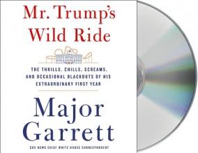 Garrett, Major Mr. Trump`s Wild Ride