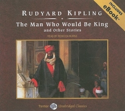 Kipling, Rudyard The Man Who Would Be King and Other Stories