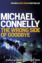 Connelly, Michael Connelly*The Wrong Side of Goodbye