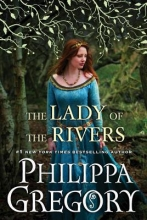 Gregory, Philippa The Lady of the Rivers