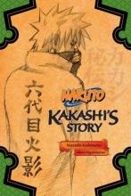 Kishimoto, Masashi Naruto: Kakashi`s Story