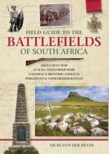 Von Der Heyde, Nicki Field Guide to the Battlefields of South Africa