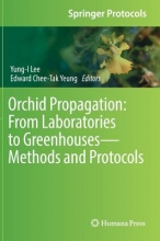 Yung-I Lee,   Edward Chee-Tak Yeung Orchid Propagation: From Laboratories to Greenhouses-Methods and Protocols