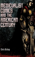 Bishop, Chris Medievalist Comics and the American Century