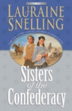 Snelling, Lauraine Sisters of the Confederacy