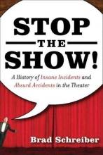 Schreiber, Brad Stop the Show!