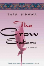 Sidhwa, Bapsi The Crow Eaters