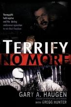 Haugen, Gary A. Terrify No More
