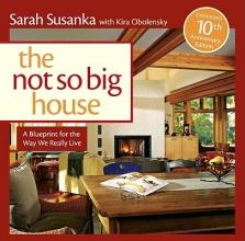 Susanka, Sarah,   Obolensky, Kira The Not So Big House