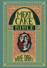 Darcy, Dame The Meat Cake Bible