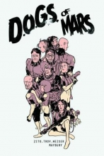 Zito, Johnny,   Trov, Tony,   Wieser, Christian Dogs of Mars