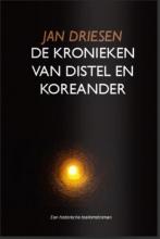 Jan  Driesen DE KRONIEKEN VAN DISTEL EN KOREANDER