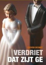Steven  Desmet Verdriet, dat zijt ge