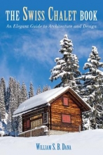 Dana, William S. B. The Swiss Chalet Book