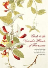 Chester, Edward W. Guide to the Vascular Plants of Tennessee