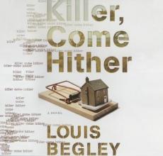 Begley, Louis Killer Come Hither