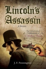 Pennington, J. F. Lincoln`s Assassin