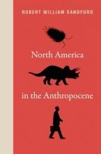 Sandford, Robert William North America in the Anthropocene