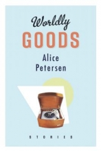 Petersen, Alice Worldly Goods