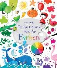 Brooks, Felicity,   Touliatou, Sophia Die kunterbunte Welt der Farben
