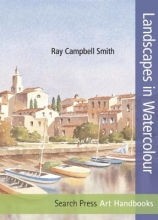 Campbell Smith, Ray Landscapes in Watercolour