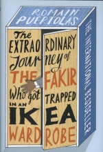 Puertolas, Romain The Extraordinary Journey of the Fakir Who Got Trapped in an Ikea Wardrobe