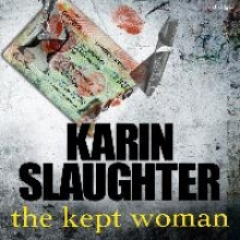 Slaughter, Karin The Kept Woman