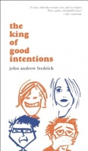 Fredrick, John Andrew The King of Good Intentions