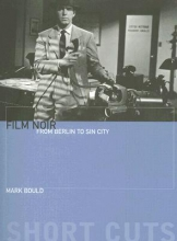 Bould, Mark Film Noir - From Berlin to Sin City