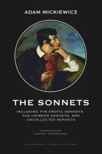 Adam  Mickiewicz The Sonnets: Including The Erotic Sonnets, The Crimean Sonnets, and Uncollected Sonnets