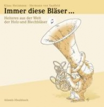 Heizmann, Klaus Immer diese Bläser ...