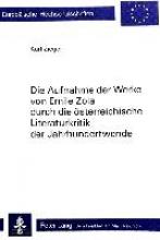 Zieger, Karl Die Aufnahme der Werke von Emile Zola durch die österreichische Literaturkritik der Jahrhundertwende