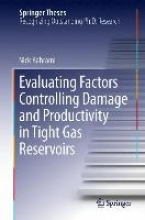 Bahrami, Nick Evaluating Factors Controlling Damage and Productivity in Tight Gas Reservoirs