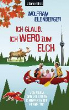 Eilenberger, Wolfram Ich glaub, ich werd zum Elch