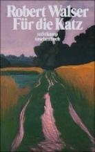 Walser, Robert Fr die Katz. Prosa aus der Berner Zeit. 1928-1933.