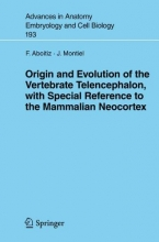 Francisco Aboitiz,   Juan Montiel Origin and Evolution of the Vertebrate Telencephalon, with Special Reference to the Mammalian Neocortex